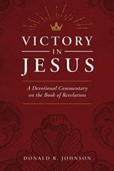 Victory in Jesus, Donald R Johnson