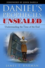 Daniel's Prophecies Unsealed James Harman