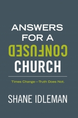 Answers for a Confused Church, Shane Idleman
