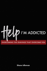 Help! I'm-Addicted, Shane Idleman