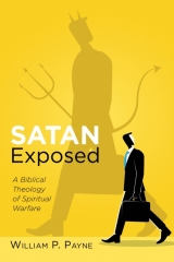 Satan Exposed, William P. Payne