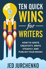 Ten Quick Wins for Writers, Jed Jurchenko