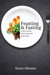 Feasting and Fasting, Shane Idleman