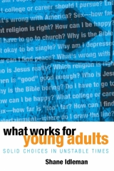 What Works for Young Adults, Shane Idleman