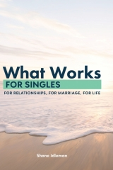 What Works for Singles, Shane Idleman