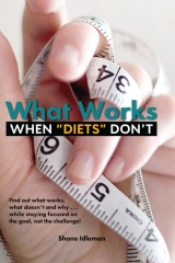 What Works When Diets Don't, Shane Idleman