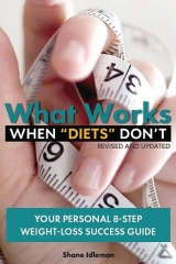 "What Works When ""Diets"" Don't Revised and Updated, Shane Idleman"