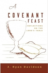 A Covenant Feast ,Ryan J. Davidson